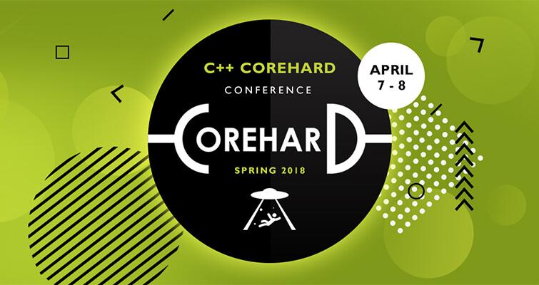 Конференция по С++ и смежным «хардкорным» технологиям  – CoreHard Spring 2018