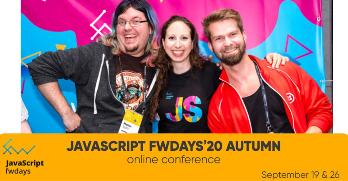 JavaScript Fwdays'20 autumn online conference.