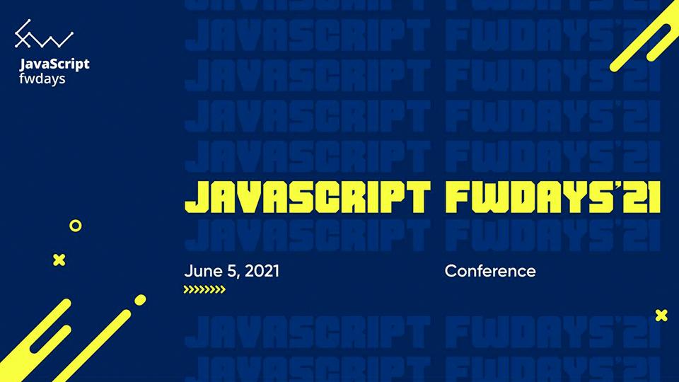 JavaScript fwdays'21