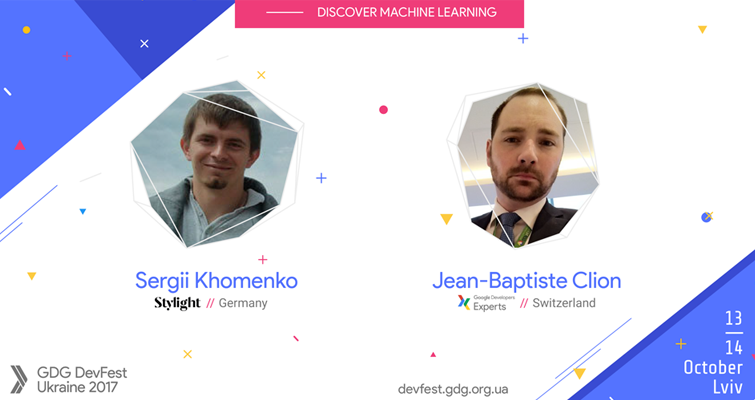 GDG DevFest Ukraine 2017 – Discover Machine Learning