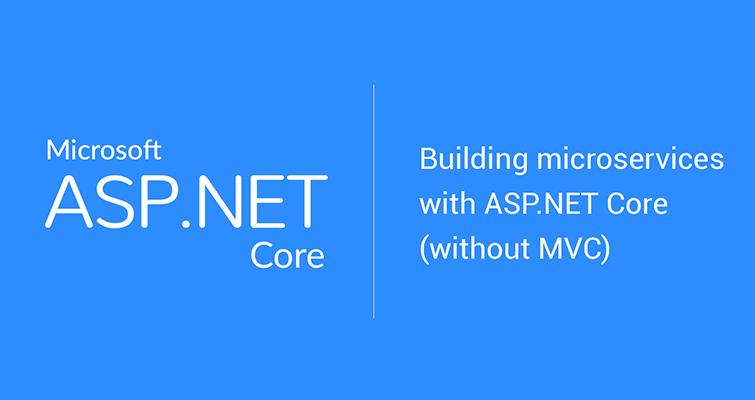 Построение микросервисов на ASP.NET Core (без MVC)